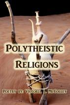 Polytheistic Religions (poem) by Poetry Authoress Victoria L ...