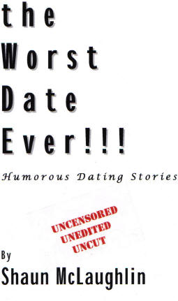 The Worst Date Ever!!! Humorous dating stories (book) by Shaun