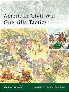 Military on authorsden american civil war guerrilla tactics by sean mclachlan an examination of irregular warfare during the civil war buy amazon barnes noble gumiabroncs Choice Image